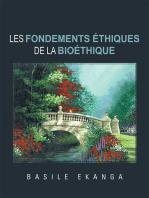 Les Fondements Éthiques De La Bioéthique