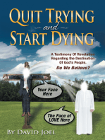 Quit Trying and Start Dying!