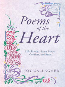 Poems of the Heart: Life, Family, Home, Hope, Comfort, and Faith