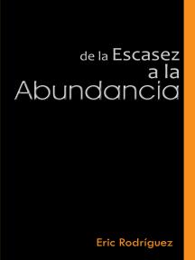 De La Escasez a La Abundancia