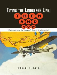 Flying the Lindbergh Line: Then & Now: (Transcontinental Air Transport'S Historic Aviation Vision)