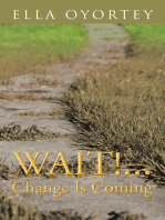 Wait!...Change Is Coming