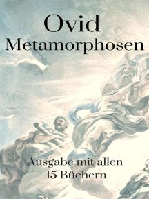 Metamorphosen: Ausgabe mit allen 15 Büchern