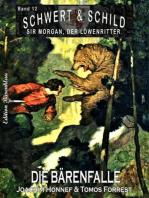Schwert und Schild – Sir Morgan, der Löwenritter Band 12