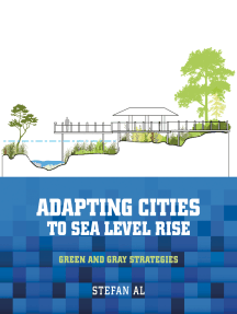 Adapting Cities to Sea Level Rise: Green and Gray Strategies