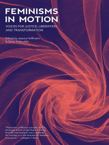Feminisms in Motion: Voices for Justice, Liberation, and Transformation