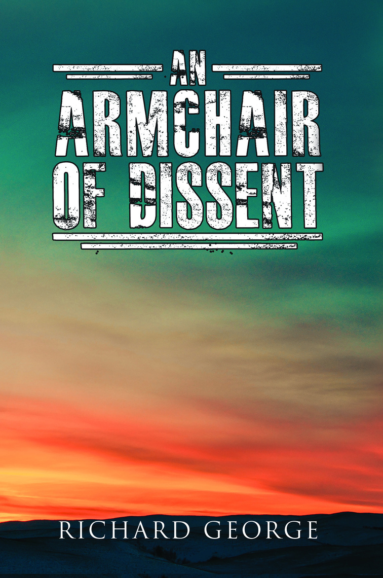 An Armchair Of Dissent By Richard George Read Online
