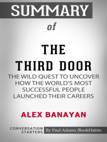 Summary of The Third Door: The Wild Quest to Uncover How the World's Most Successful People Launched Their Careers