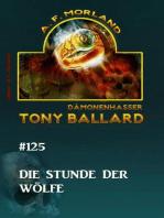 Tony Ballard #125 Die Stunde der Wölfe