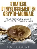 Stratégie d'Investissement en Crypto-monnaie: Comment Devenir Riche Avec les Crypto-monnaies