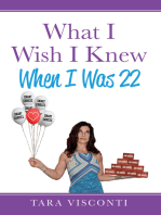 What I Wish I Knew When I Was 22