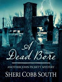A Dead Bore: John Pickett Mysteries, #2
