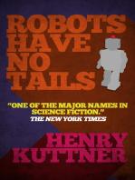 Robots Have No Tails