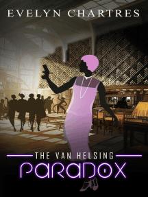 The Van Helsing Paradox: The Clara Grey Adventures, #1