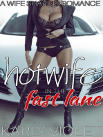 Hotwife In The Fast Lane - A Wife Sharing Romance