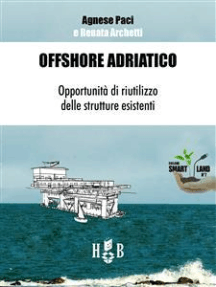Offshore Adriatico: Opportunità di riutilizzo delle strutture esistenti