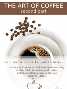 The Art of Coffee - Second Part