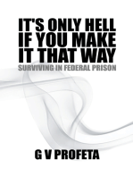 It'S Only Hell If You Make It That Way: Surviving in Federal Prison