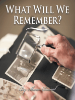 What Will We Remember?