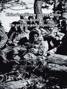 China'S Military Intervention in Korea:: Its Origins and Objectives