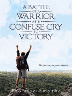 A Battle of a Warrior with Confuse Cry to Victory