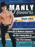 Manly Manners: Lifestyle & Modern Etiquette for the Young Man of the 21St Century