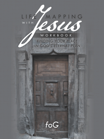 Life Mapping with Jesus Workbook: Finding Your Place in God'S Eternal Plan