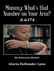 Mommy, What's That Number on Your Arm?: A-6374