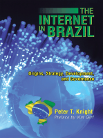 The Internet in Brazil: Origins, Strategy, Development, and Governance