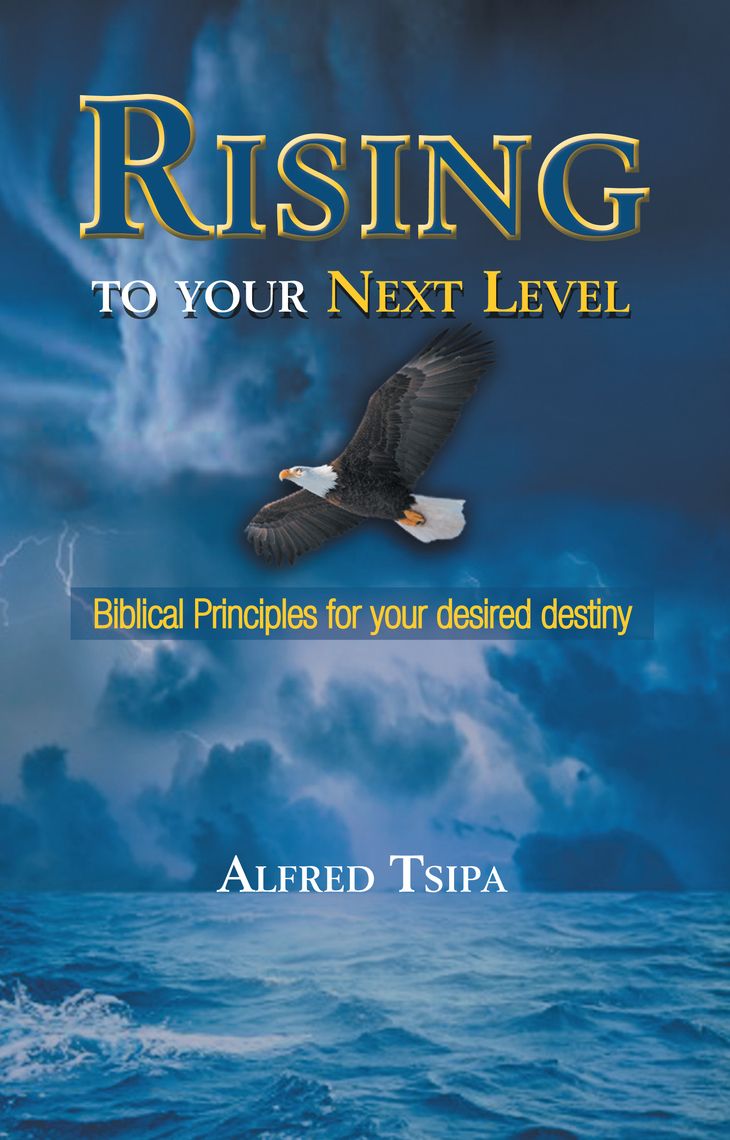 Rising to Your Next Level by Alfred Tsipa - Read Online