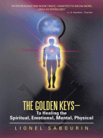 The Golden Keys—To Healing the Spiritual, Emotional, Mental, Physical