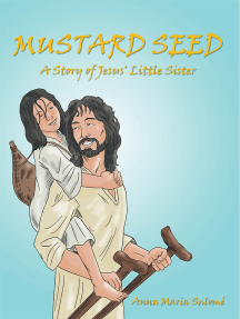 Mustard Seed: A Story of Jesus' Little Sister
