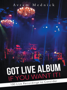 Got Live Album If You Want It!: 100 Live Recordings to Consider