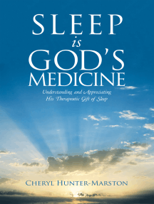 Sleep Is God's Medicine: Understanding and Appreciating His Therapeutic Gift of Sleep