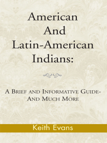 American and Latin-American Indians:: A Brief and Informative Guide-And Much More
