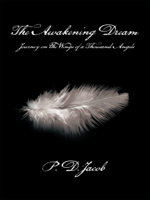 The Awakening Dream: Journey on the Wings of a Thousand Angels