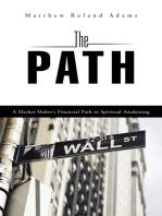 The Path: A Market Maker'S Financial Path to Spiritual Awakening