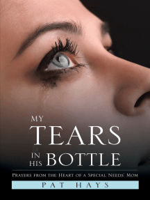 My Tears in His Bottle: Prayers from the Heart of a  Special Needs' Mom