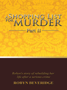 A Shopping List for Murder - Part Ii: Robyn's Story of Rebuilding Her Life After a Serious Crime