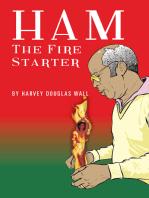 Ham the Fire Starter