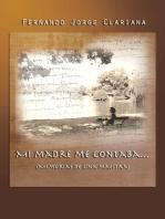 Mi Madre Me Contaba...: Memorias De Una Maestra