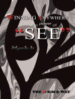 Winning Anywhere - the Power of 'See'
