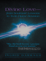 Divine Love—From Soul Mate Lessons to Twin Flame Reunion