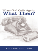 When God Calls Again, What Then?