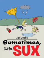 Sometimes, Life Sux