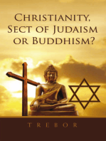 Christianity, Sect of Judaism or Buddhism?