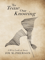 To Tease Our Knowing