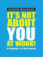 It's Not About You at Work!