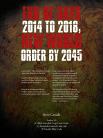 End of Days 2014 to 2018, New World Order by 2045