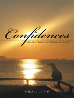 "Confidences: ""Art of a Passion and Passion of an Art"""